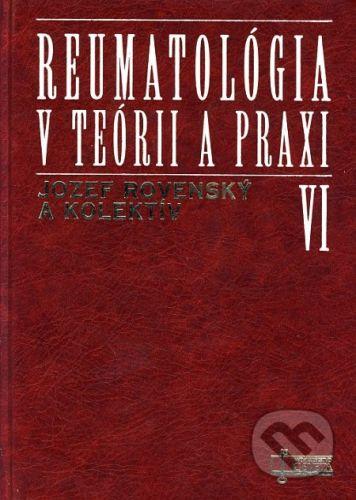 Osveta Reumatológia v teórii a praxi VI - Jozef Rovenský a kolektív cena od 109 Kč