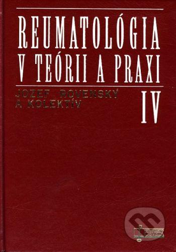 Osveta Reumatológia v teórii a praxi IV. - Jozef Rovenský a kolektív cena od 25 Kč