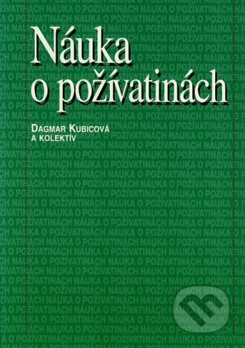 Osveta Náuka o požívatinách - Dagmar Kubicová a kolektív cena od 70 Kč