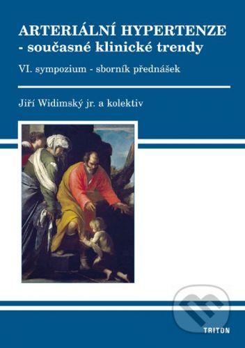 Triton Arteriální hypertenze - současné klinické trendy (VI.) - Jiří Widimský a kol. cena od 183 Kč