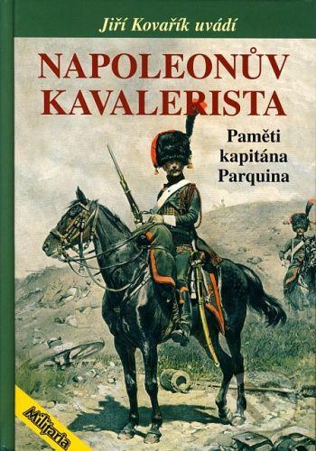 Jiří Kovařík: Napoleonův kavalerista cena od 176 Kč