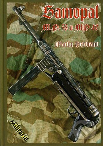 Karel Helebrant: Samopal M.P. 38 a MP 40 cena od 0 Kč