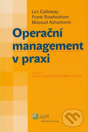 ASPI Operační management v praxi - Les Galloway, Frank Rowbotham, Masoud Azhashemi cena od 503 Kč