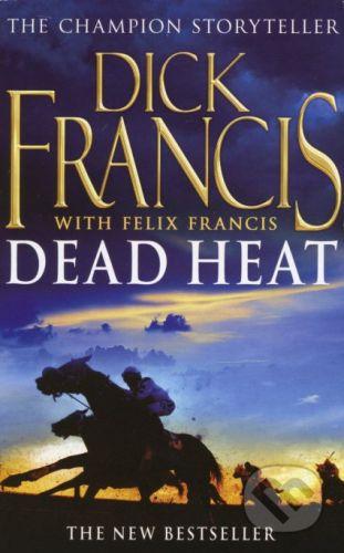 Pan Books Dead Heat - Dick Francis, Felix Francis cena od 151 Kč