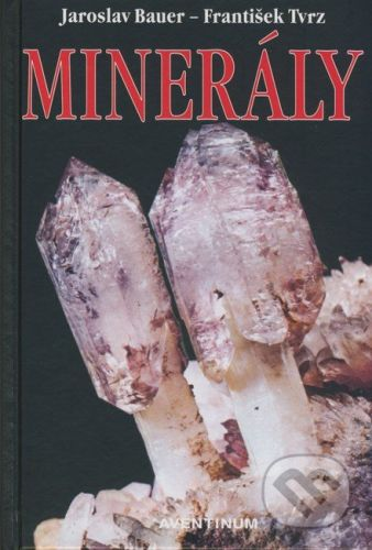 Aventinum Minerály - Jaroslav Bauer, František Tvrz cena od 229 Kč