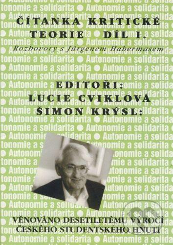 vydavateľ neuvedený Čítanka kritické teorie - díl I. - Lucie Cviklová, Šimon Krýsl cena od 150 Kč