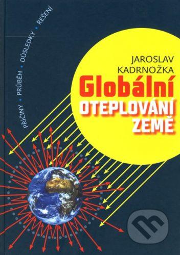VUTIUM Globální oteplování Země - Jaroslav Kadrnožka cena od 349 Kč