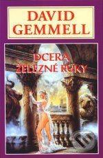 David Gemmell: Dcera železné ruky - Dravčí královna 1 - David Gemmell cena od 178 Kč