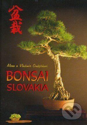 vydavateľ neuvedený Bonsai Slovakia - A. Ondrejčíková, V. Ondrejčík cena od 648 Kč
