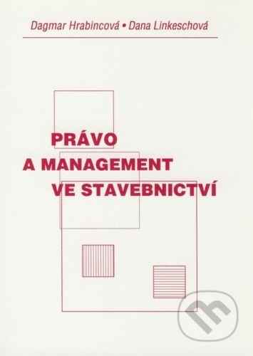 Akademické nakladatelství CERM Právo a management ve stavebnictví - Dagmar Hrabincová, Dana Linkeschová cena od 99 Kč