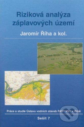 Akademické nakladatelství CERM Riziková analýza záplavových území - Jaromír Říha a kol. cena od 204 Kč