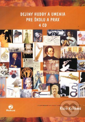 Rokus Dejiny hudby a umenia pre školu a prax - Klára Kuliková cena od 759 Kč