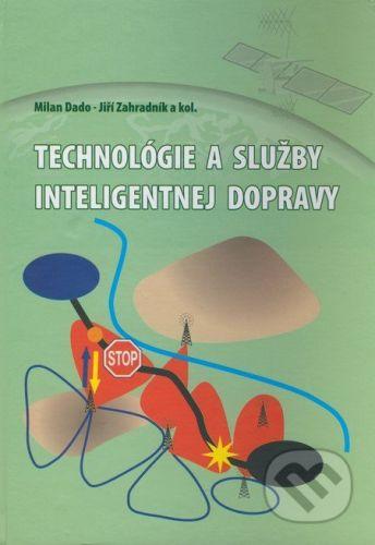 Žilinská univerzita Technológie a služby inteligentnej dopravy - Milan Dado, Jiří Záhradník a kol. cena od 458 Kč