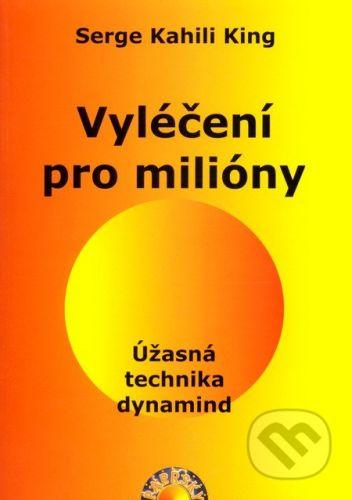 Serge Kahili King: Vyléčení pro milióny - Úžasná technika dynamind cena od 155 Kč
