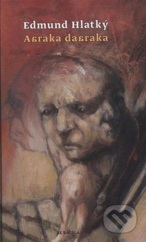 Koloman Kertész Bagala Abraka dabraka - Edmund Hlatký cena od 193 Kč