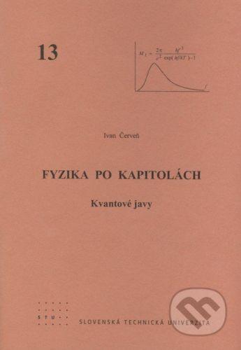 STU Fyzika po kapitolách 13 - Ivan Červeň cena od 75 Kč