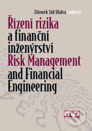 Blaha Zdenek Sid: Řízení rizika a finanční inženýrství / Risk Management and Financial Engineering (ČJ, AJ) cena od 335 Kč