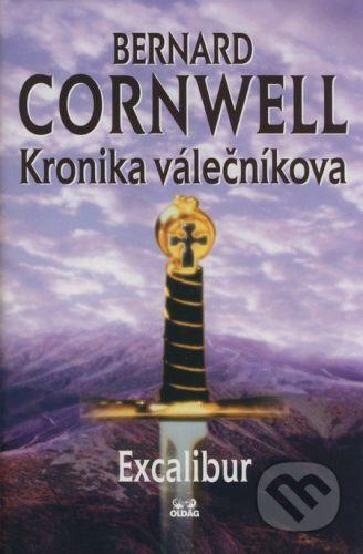 OLDAG Kronika válečníkova: Excalibur - Bernard Cornwell cena od 157 Kč