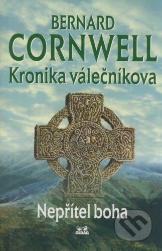 OLDAG Kronika válečníkova: Nepřítel boha - Bernard Cornwell cena od 177 Kč