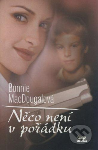 OLDAG Něco není v pořádku - Bonnie MacDougalová cena od 159 Kč