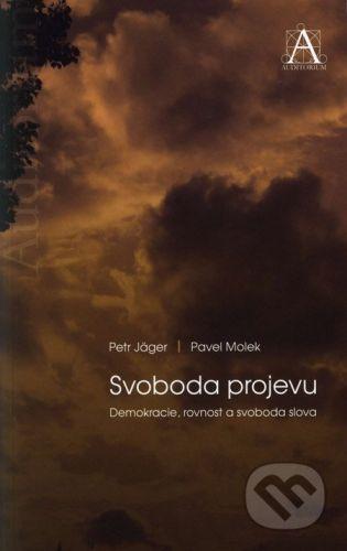 Pavel Molek, Petr Jäger: Svoboda projevu cena od 78 Kč