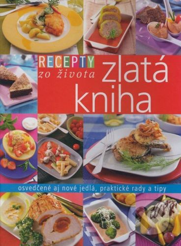 RINGIER Slovakia Recepty zo života - Zlatá kniha - cena od 425 Kč