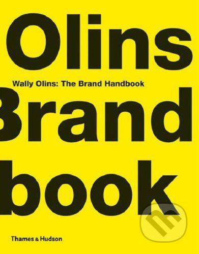 Thames & Hudson Wally Olins: The Brand Handbook - Wally Olins cena od 324 Kč