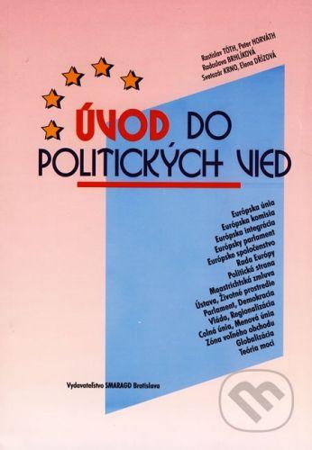 Smaragd Úvod do politických vied - Rastislav Tóth a kol. cena od 159 Kč