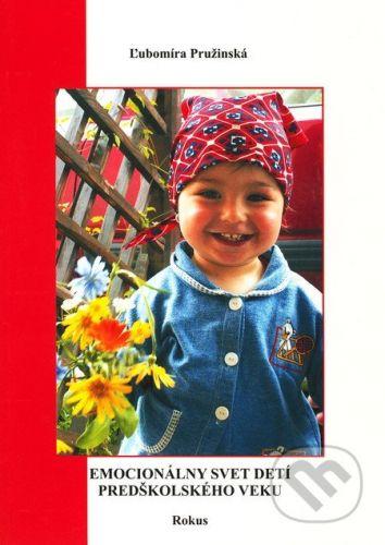 Rokus Emocionálny svet detí predškolského veku - Ľubomíra Pružinská cena od 104 Kč