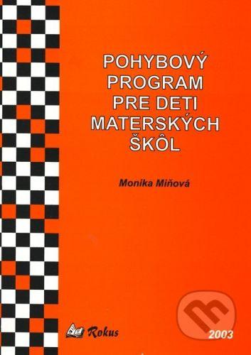 Rokus Pohybový program pre deti materských škôl - Monika Miňová cena od 83 Kč