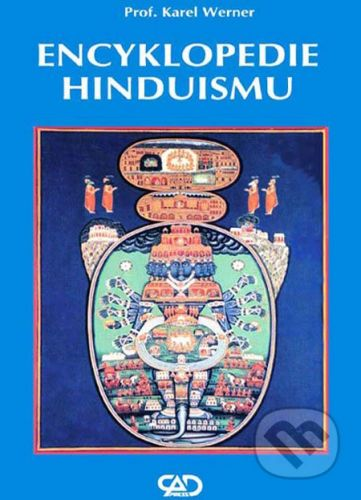 CAD PRESS Encyklopedie hinduismu - Karel Werner cena od 295 Kč