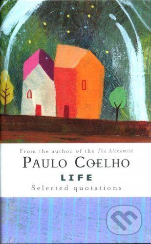 HarperCollins Publishers Life Selected Quotations - Paulo Coelho cena od 381 Kč