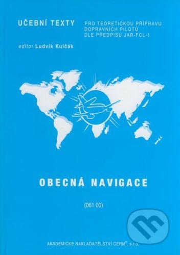 Akademické nakladatelství CERM Obecná navigace (061 00) - Boleslav Stavovčík, Ludvík Kulčák cena od 637 Kč