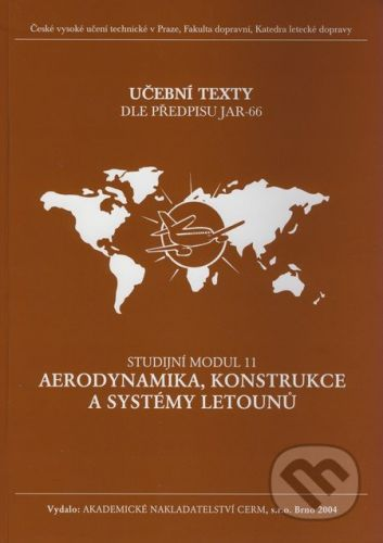 Akademické nakladatelství CERM Aerodynamika, konstrukce a systémy letounů - Studijní modul 11 - Kolektív autorů cena od 626 Kč
