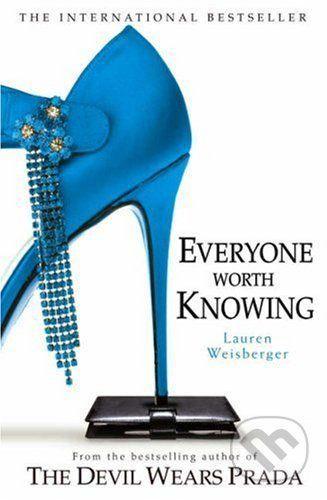 Weisberger Lauren: Everyone Worth Knowing cena od 86 Kč