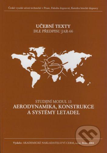 Akademické nakladatelství CERM Aerodynamika, konstrukce a systémy letadel - Studijní modul 13 - Slavomír Slavík a kol. cena od 480 Kč