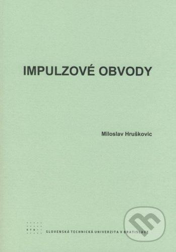 STU Impulzové obvody - Miroslav Hruškovic cena od 152 Kč