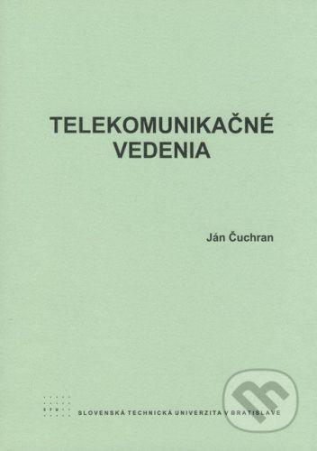 STU Telekomunikačné vedenia - Ján Čuchran cena od 156 Kč