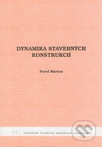 STU Dynamika stavebných konštrukcií - Pavol Marton cena od 198 Kč