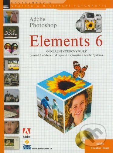 Adobe Creative team (tým expertů Adobe): ADOBE PHOTOSHOP ELEMENTS 6+CD cena od 385 Kč