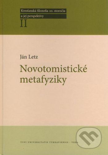 TYPI UNIVERSITATIS TYRNAVIENSIS, VEDA Novotomistické metafyziky - Ján Letz cena od 187 Kč