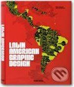 Taschen Latin American Graphic Design - cena od 763 Kč