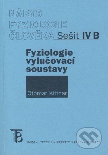 Karolinum Nárys fyziologie člověka - Fyziologie vylučovací soustavy - Otomar Kittnar cena od 70 Kč