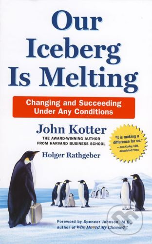 MacMillan Our Iceberg is Melting - John Kotter, Holger Rathgeber cena od 410 Kč