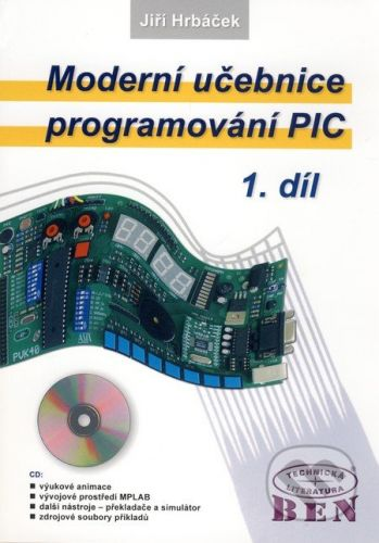 BEN - technická literatura Moderní učebnice programování PIC 1 - Jiří Hrbáček cena od 208 Kč