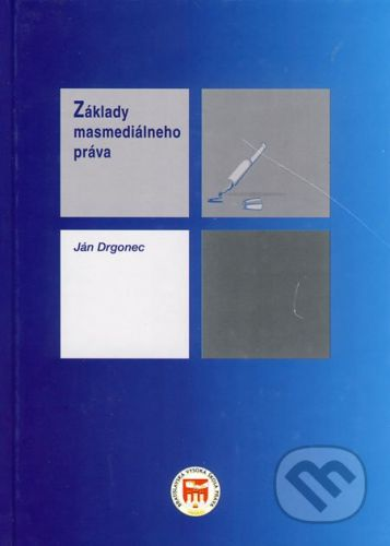 Eurokódex Základy masmediálneho práva - Ján Drgonec cena od 760 Kč