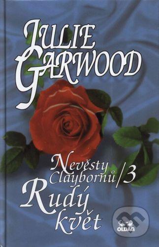 OLDAG Nevěsty Claybornů/3 - Rudý květ - Julie Garwood cena od 101 Kč