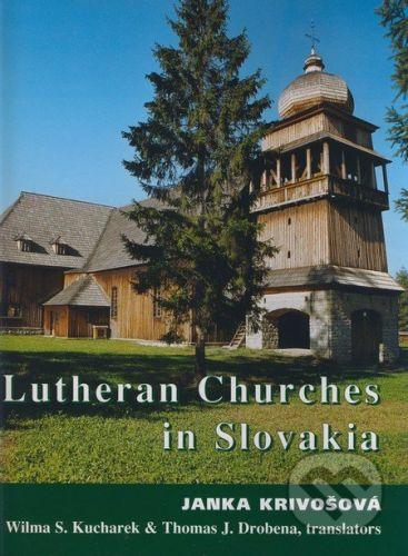 Janka Krivošová: Lutheran Churches in Slovakia - (anglický jazyk) cena od 955 Kč