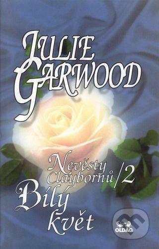 OLDAG Nevěsty Claybornů /2 - Bílý květ - Julie Garwood cena od 22 Kč