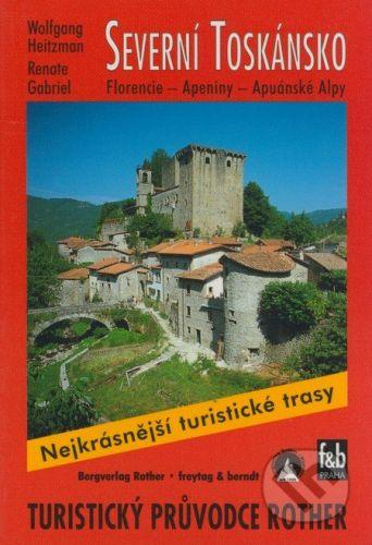 freytag&berndt Severní Toskánsko - Wolfgang Heitzman, Renate Gabriel cena od 176 Kč
